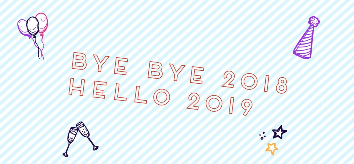 Bye bye 2018 - Hello 2019